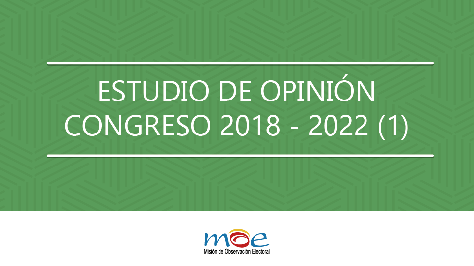 Estudio de Opinión al Congreso 2018-2022
